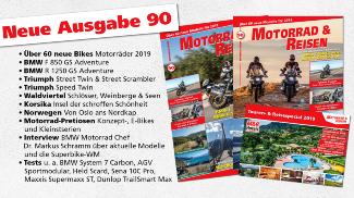 M&R Ausgabe 90, sowie Touren- & Reisespecial 2019 - derzeit im Handel erhältlich!