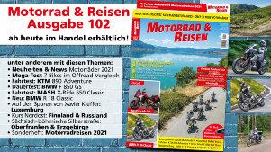 Jetzt erhältlich: Motorrad & Reisen Ausgabe 102 mit Sonderheft Motorradreisen 2021