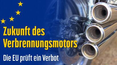 Die EU prüft ein Verbot des Verbrennungsmotors