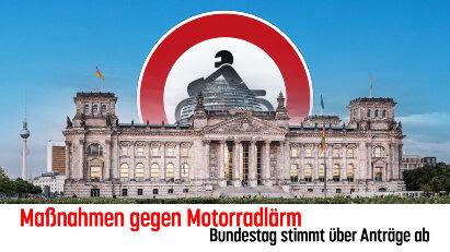 Bundestag stimmt über Maßnahmen gegen Motorradlärm ab