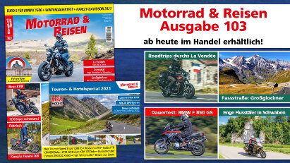 Jetzt erhältlich: Motorrad & Reisen Ausgabe 103 mit Touren- & Hotelspecial 2021