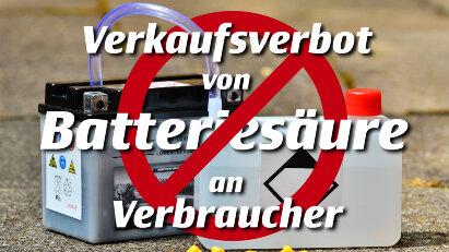 Verkaufsverbot von Batteriesäure