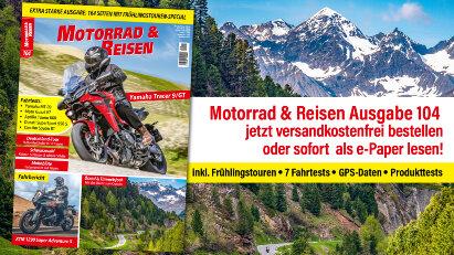 Motorrad & Reisen Ausgabe 104: jetzt lesen!