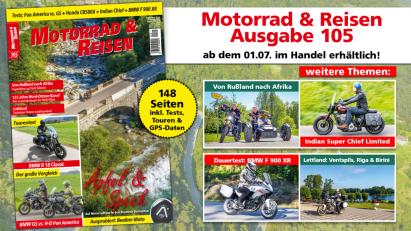 Motorrad & Reisen Ausgabe 105: Ab 1. Juli im Handel!