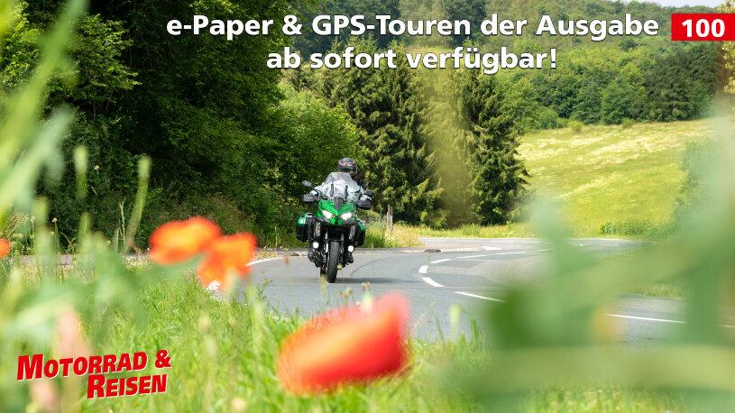 e-Paper und Downloads der Jubiläumsausgabe 100 von Motorrad & Reisen