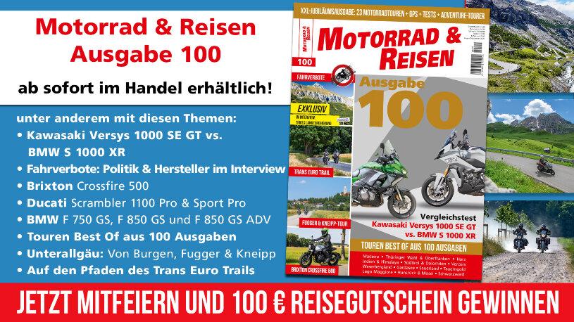 Motorrad & Reisen Jubiläumsausgabe 100 ab heute im Handel erhältlich!
