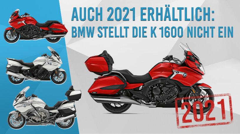 BMW stellt die K 1600 nicht ein.